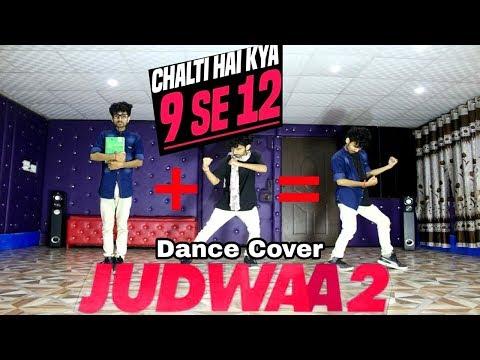 Chalti Hai Kya 9 Se 12 | Judwaa 2 | Dance...