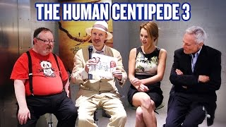 The Cast and Crew of Human Centipede 3 Hold Nothing Back