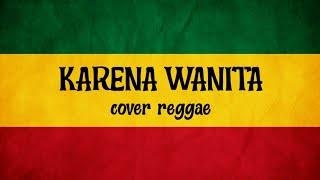 Download Mp3 Karena Wanita Ingin Dimengerti -  Cover Reggae
