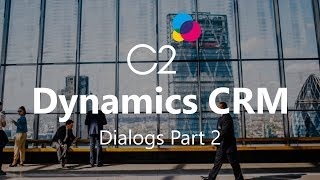 Dialogs with Microsoft Dynamics CRM 2015 Part 2