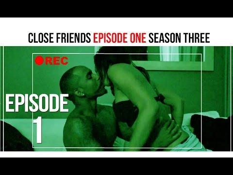 Close Friends Episode 1 | Season 3 - No Place Like Home #CloseFriendsWS