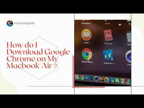 How do I Download Google Chrome on My MacBook Air ?