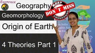 4 Theories of Origin of Earth - Part 1