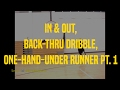 In & Out, Back-Thru Dribble, One-Hand-Under Runner Pt. 1 | Dre Baldwin