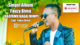 Download HADIRMU BAGAI MIMPI - FAUZY BIMA Cipt. FAUZY BIMA