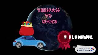 LAW OF TORTS : TRESPASS TO GOODS