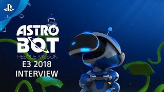 ASTRO BOT Rescue Mission Interview | PS VR at E3 2018