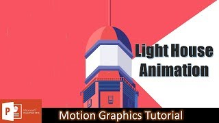 Light House / Tower Animation in Microsoft PowerPoint 2016 Tutorial