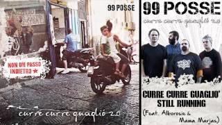 99 POSSE - Curre Curre Guagliò Still Running (Feat.  Alborosie & Mama Marjas) - Audio