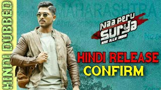 Naa Peru Surya Hindi Dubbed Movie Release Confirm