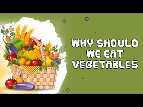 Why Should We Eat Vegetables? General knowledge for Kids