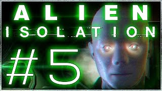 Let's Play Alien: Isolation #5 - EVIL ANDROIDS ( Gameplay Walkthrough )