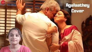 Agalaathey female cover | Nerkonda Paarvai | Ajith Kumar | Yuvan Shankar Raja