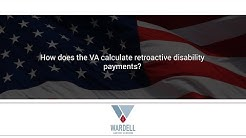 How does the VA calculate retroactive disability payments?