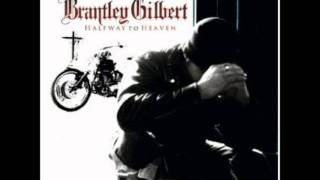 "Brantley Gilbert ""You dont know her like I do"""