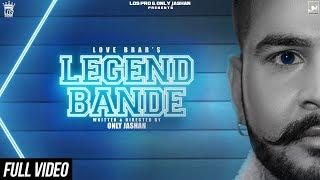 Love Brar | Legend Bande | Official | Feat. Kahfir | Only Jashan | LosPro