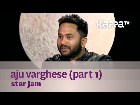 Star Jam - Aju Varghese - Part 1 - Kappa TV