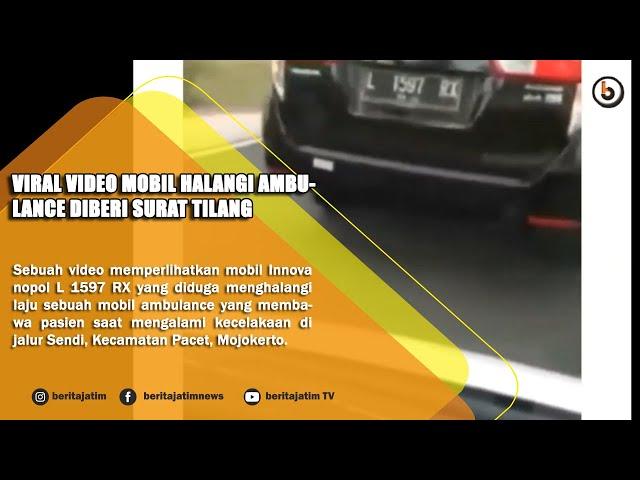 MOJOKERTO - VIRAL VIDEO MOBIL HALANGI AMBULANCE DIBERI SURAT TILANG
