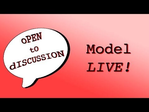 MODEL (LIVE!!!) - Open To Discussion