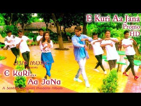 E KURI AA JANA Title Song New Santali Nagpuri Album 2018  Promo
