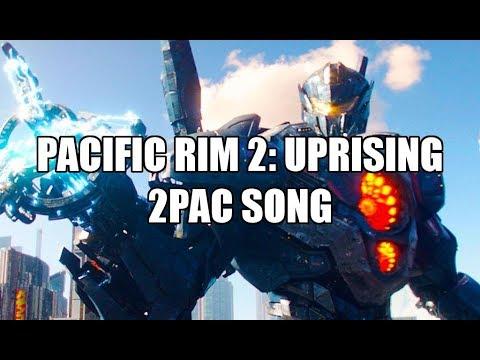 Pacific Rim 2: Uprising Soundtrack (2Pac - Untouchable)