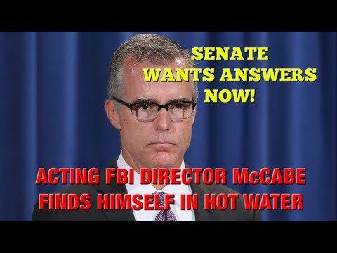 FBI Acting Director McCabe May Have Violated Federal Law: Senate Requests ALL Documents