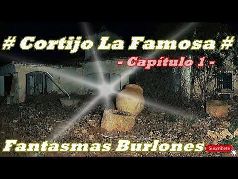 # Cortijo La Famosa - Fantasmas Burlones # 1/2 #