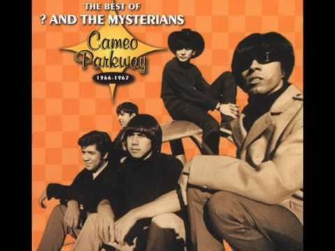 ? Question Mark and the Mysterians 96 Tears