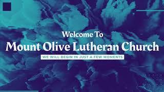 Mount Olive Lutheran Church - Live Sunday Service