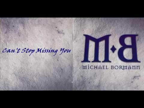Michael Bormann Cant Stop Missing You Hq Youtube