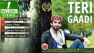 Latest Pahari Songs   Teri Gaadi - The Nati Returns By Rajeev Raja   Music HunterZ