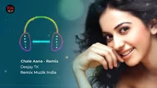 Chale Aana - REMIX   Deejay TK   Armaan Malik x Jubin Nautiyal, Amaal Malik   Remix Muzik India  