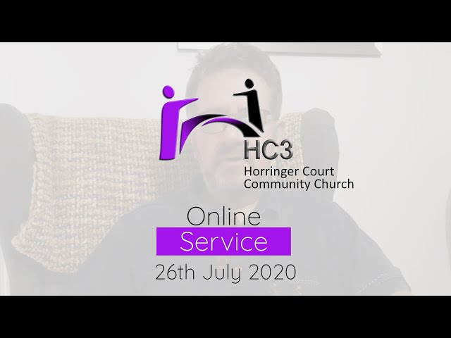 HC3 Online - 26th July 2020 - Today's Purpose