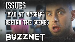 Issues - Mad At Myself (Behind the Scenes)