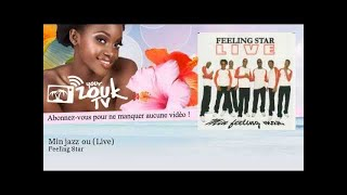 Feeling Star - Min jazz ou - Live - YourZoukTv