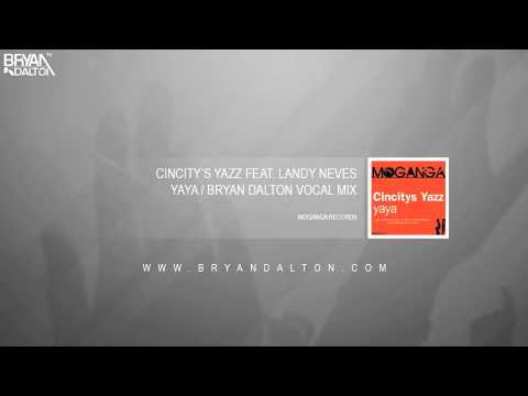 Cincity's Yazz Feat. Landy Neves - Yaya (Bryan Dalton Vocal Mix)