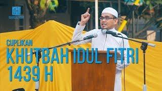 Cuplikan Khutbah Idul Fitri 1439H