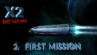 X2 THE THREAT First Mission