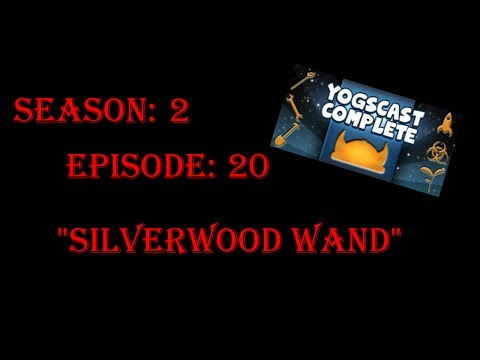 SSP S2E20: Yogs Away! - Silverwood Wand