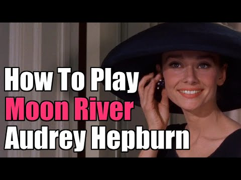 How to play Moon River - The Audrey Hepburn version from Breakfast At Tiffany's