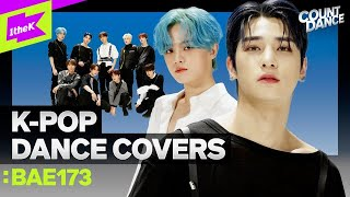 [4K] K-POP 역대급 띵곡 커버한 퍼포맛집 BAE173 | NCT BTS aespa ITZY TXT | Cover dance medley COUNTDANCE | 카운트댄스