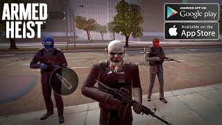 Armed Heist Gameplay Android - iOS
