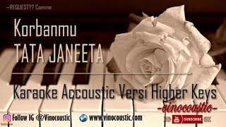Tata Janeeta - Korbanmu Karaoke Akustik Versi Higher Keys