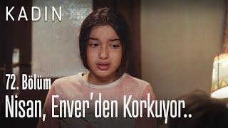 Nisan, Enver'den korkuyor.. - Kadın 72. Bölüm