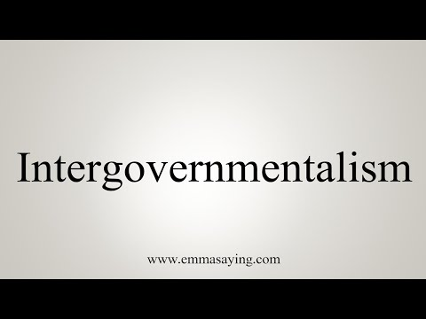 How To Pronounce Intergovernmentalism