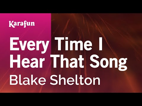 Karaoke Every Time I Hear That Song  Blake Shelton *
