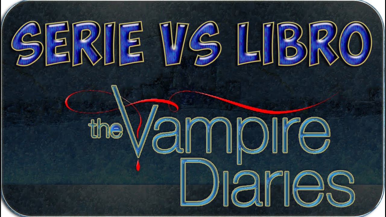 Cronicas Vampiricas Libros Descargar Serie Vs Libro The Vampire Diaries
