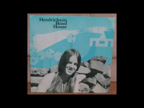 Hendrickson Road House - Forget About You (1970) (2013 Tenth Planet reissue)