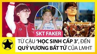 SKT Faker – Từ Cậu Học Sinh Cấp 3 Đến 'Quỷ Vương Bất Tử' Của LMHT