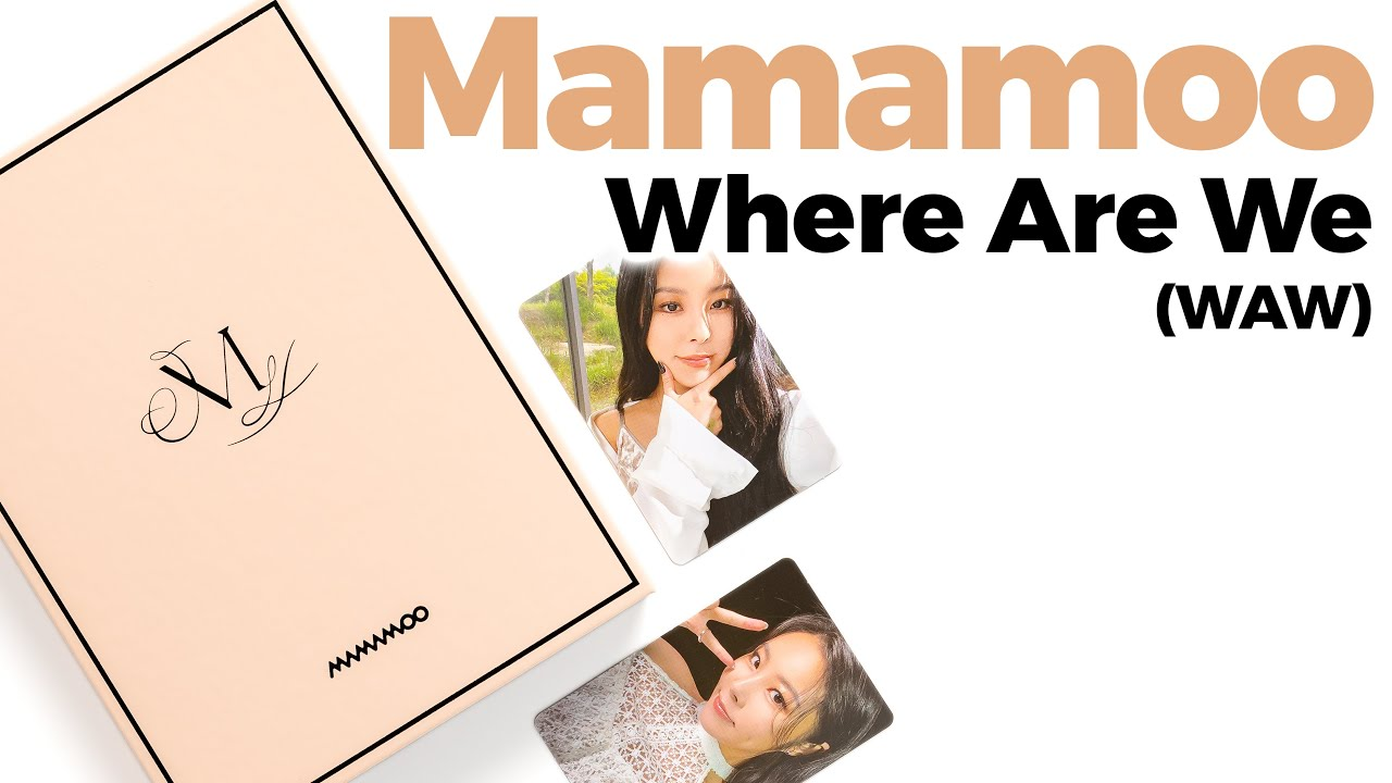 Unboxing Mamamoo Where Are We (WAW) Mini Album / Quick Look